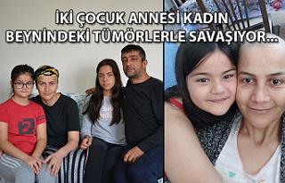 İki çocuk annesi kadın beynindeki tümörlerle...