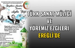 Türk Sanat Müziği ve Yöremiz Ezgileri Ereğli'de