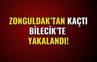 Zonguldak'tan cezaevinden kaçtı Bilecik'te...