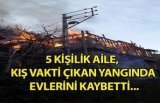 5 kişilik aile, kış vakti çıkan yangında evlerini...