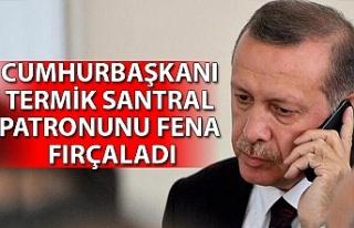 Erdoğan'dan iş adamına telefonda sert tepki:...