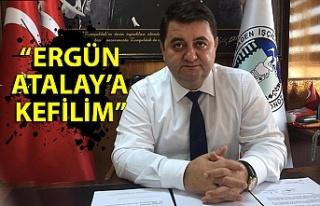 """""""ERGÜN ATALAY'A KEFİLİM"""""""