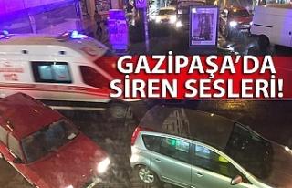 GAZİPAŞA'DA SİREN SESLERİ!