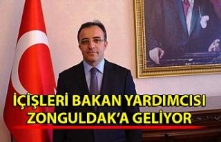 İçişleri bakan yardımcısı Zonguldak'a geliyor