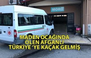 Kaçak madende ölen Afgan uyruklu gencin Türkiye'ye...
