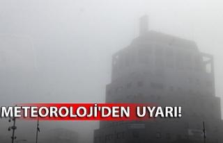 Meteoroloji'den sis uyarısı! 3 gün boyunca...