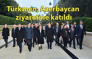 Türkmen, Azerbaycan ziyaretine katıldı
