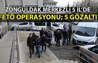 Zonguldak merkezli 5 İl'de FETÖ operasyonu; 5...