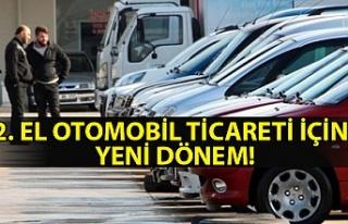2. el otomobil ticareti için yeni dönem!