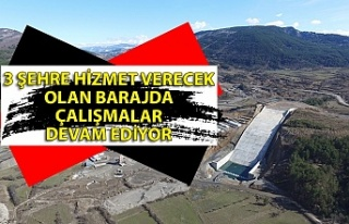 3 şehre hizmet verecek olan barajda çalışmalar...