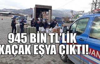 945 bin TL'lik kaçak eşya çıktı