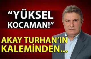 Akay Turhan'ın kaleminden...