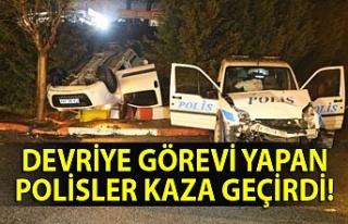 Devriye görevi yapan polisler kaza geçirdi!