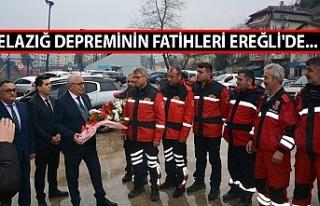 Elazığ depreminin fatihleri Ereğli'de...