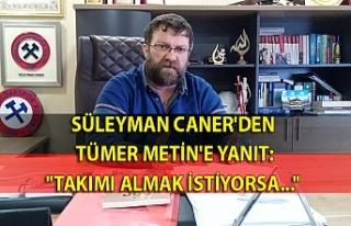 Süleyman Caner'den Tüme Metin'e yanıt:...