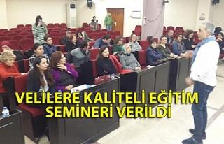 Velilere kaliteli eğitim semineri verildi
