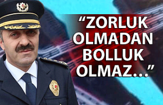 """""""ZORLUK OLMADAN BOLLUK OLMAZ…"""""""
