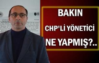 Bakın CHP'li yönetici ne yapmış?..