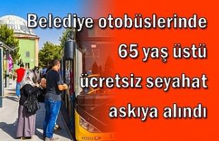 Belediye otobüslerinde 65 yaş üstü ücretsiz seyahat...