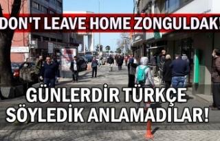 Don't leave home Zonguldak. Günlerdir Türkçe...