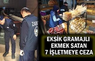 Eksik gramajlı ekmek satan 7 işletmeye ceza
