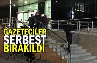 Gazeteciler serbest bırakıldı