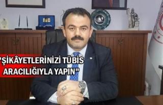 """İl Müdürü Maden: """"şikayetlerinizi TÜBİS..."""