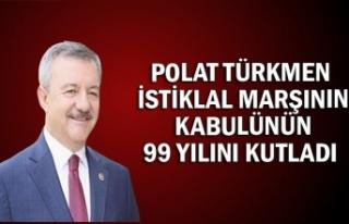 Polat Türkmen İstiklal Marşının kabulünün 99...
