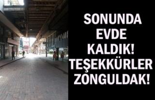 Sonunda evde kaldık! Teşekkürler Zonguldak!