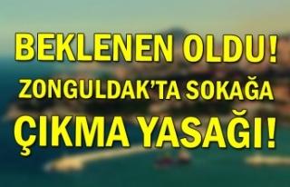 Beklenen oldu! Zonguldak'ta sokağa çıkma yasağı!