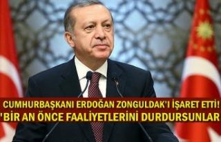 Cumhurbaşkanı Erdoğan Zonguldak'ı işaret etti!...