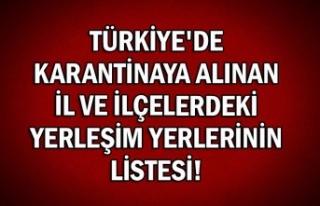 Türkiye'de karantinaya alınan il ve ilçelerdeki...