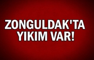 Zonguldak'ta yıkımı var!