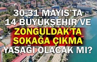 30-31 Mayıs'ta 14 Büyükşehir ve Zonguldak'ta...