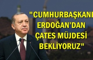 """""""Cumhurbaşkanı Erdoğan'dan ÇATES müjdesi..."""