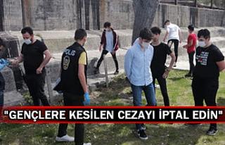 """""""Gençlere kesilen cezayı iptal edin"""""""