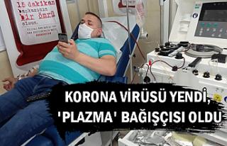 Korona virüsü yendi, 'plazma' bağışçısı...