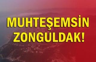 Muhteşemsin Zonguldak!