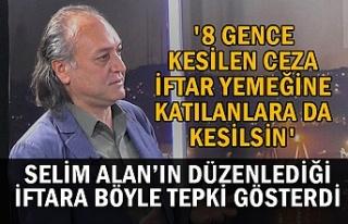 Selim Alan'ın düzenlediği iftara tepki
