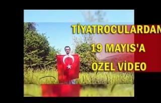 Tiyatroculardan 19 Mayıs'a özel video