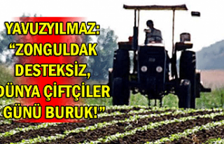 Yavuzyılmaz: Zonguldak desteksiz, Dünya Çiftçiler...