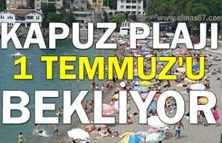 Kapuz Plajı 1 Temmuz'u bekliyor