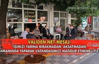"VALİDEN NET MESAJ ""İŞİMİZİ YARINA BIRAKMADAN,..."