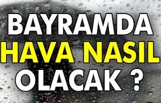 Bayramda Zonguldak'ta hava nasıl olacak?