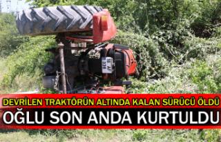 Devrilen traktörün altında kalan sürücü öldü,...