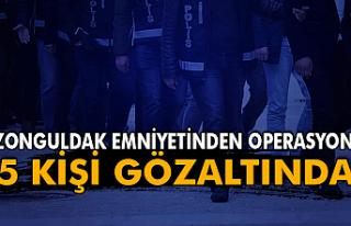 Zonguldak Emniyetinden operasyon 5 kişi gözaltında