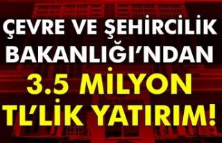 Çevre ve Şehircilik Bakanlığı'ndan 3.5 Milyon...