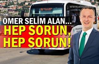 Ömer Selim Alan... Hep sorun, hep sorun