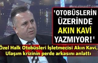 Özel Halk Otobüsleri İşletmecisi Akın Kavi, ulaşım...