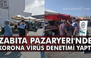 Zabıta pazaryeri'nde Korona virüs denetimi...